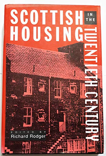 Scottish Housing in the Twentieth Century By Edited by Richard Rodger