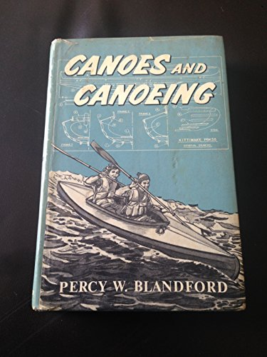 Canoes and Canoeing By Percy W. Blandford