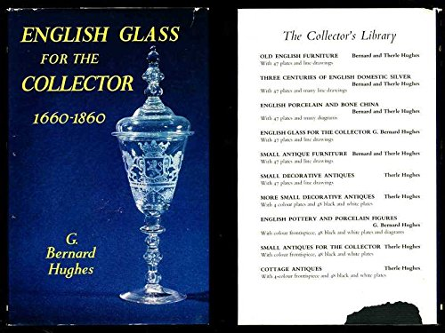 English Glass for the Collector 1660-1860 By G. Bernard Hughes