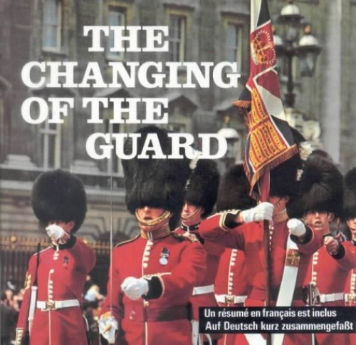 The Changing of the Guard By Created by Parkwest Publications Created by