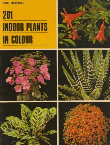 201 Indoor Plants in Colour By Rob Herwig