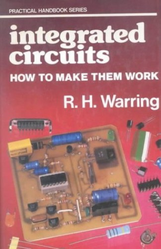 Integrated Circuits By R.H. Warring