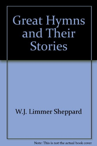 Great Hymns and Their Stories By W.J.Limmer Sheppard