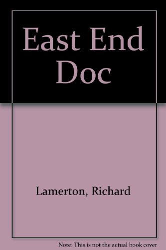 East End Doc By Richard Lamerton
