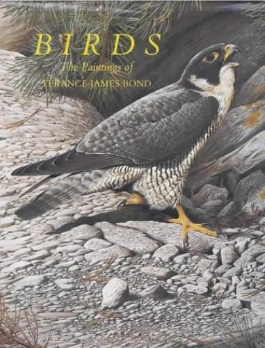 Birds. The Paintings of Terance James Bond By Terance James Bond