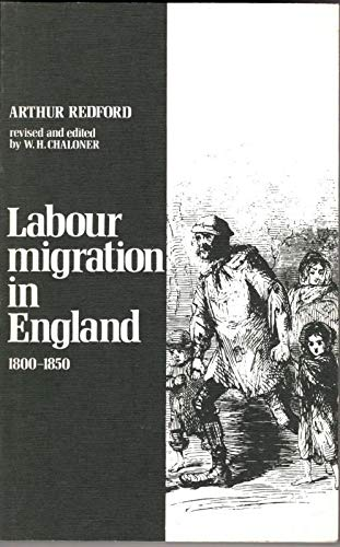 Labour Migration in England, 1800-50 By Arthur Redford