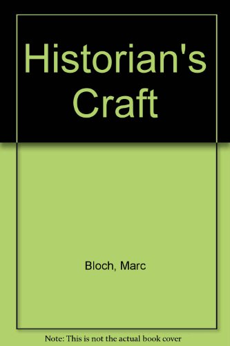 Historian's Craft By Marc Bloch