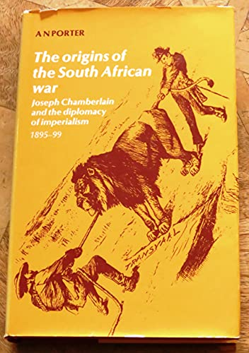 Origins of the South African War By A. N. Porter