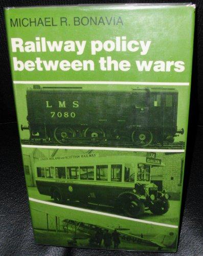 Railway Policy Between the Wars By Michael R. Bonavia