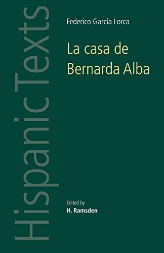 La Casa De Bernarda Alba: By Federico Garcia Lorca (Hispanic Texts) Edited by H. Ramsden