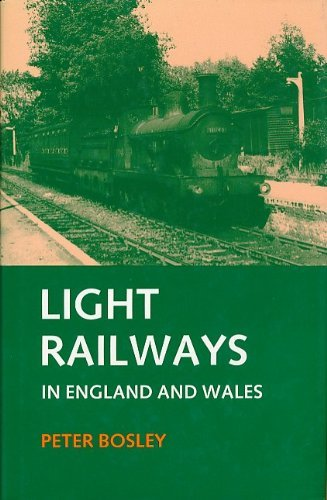 Light Railways in England and Wales By Peter Bosley
