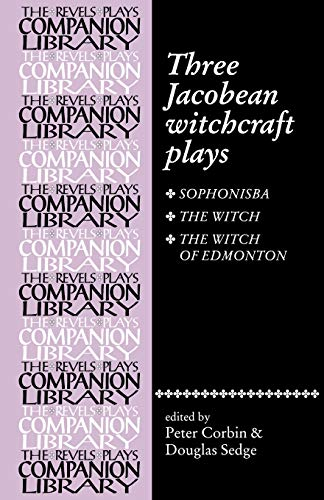 Three Jacobean Witchcraft Plays By Peter Corbin