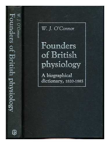 Founders of British Physiology By W. J. O'Connor