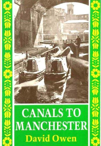 Canals to Manchester By David Elystan Owen