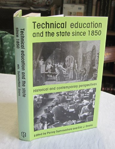 Technical-Education-and-the-State-Since-1850-Historical-and-Conte-0719029678