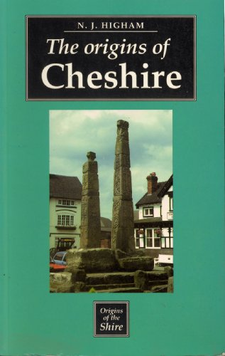 The Origins of Cheshire By Nick Higham