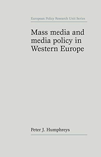 Mass Media and Media Policy in Western Europe By Peter Humphreys