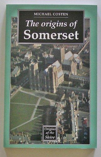 The Origins of Somerset By Michael Costen