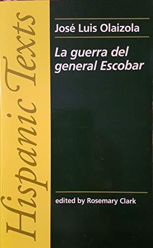La Guerra del General Escobar (Hispanic Texts) By Jose Luis Olaizola