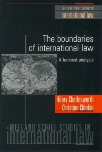 The Boundaries of International Law: A Feminist Analysis (Melland Schill Studies in International Law) By Hilary Charlesworth