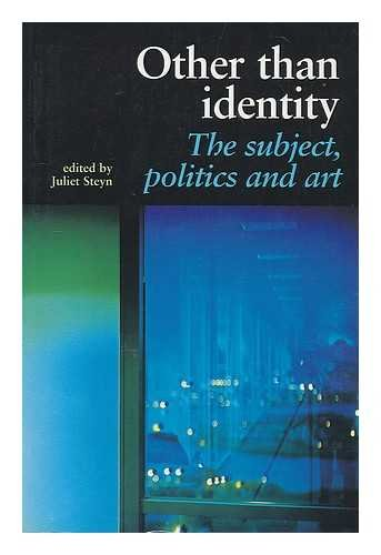 Other Than Identity: The Subject, Politics and Art by Edited by Juliet Steyn