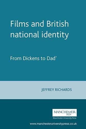 Films and British National Identity By Jeffrey Richards