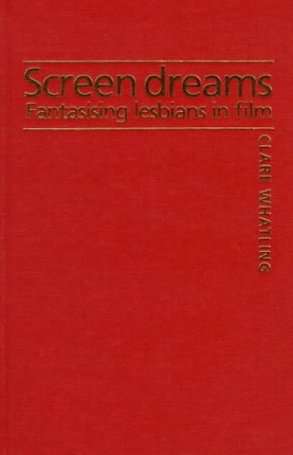 Screen Dreams By Clare Whatling