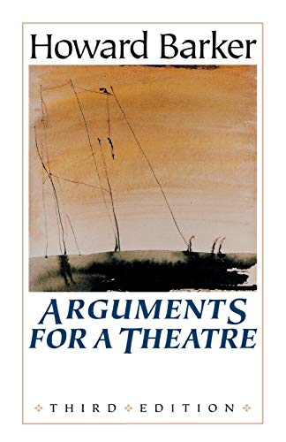 Arguments for a Theatre By Howard Barker