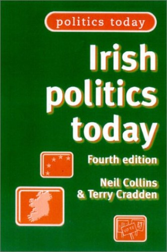 Irish Politics Today By Neil Collins