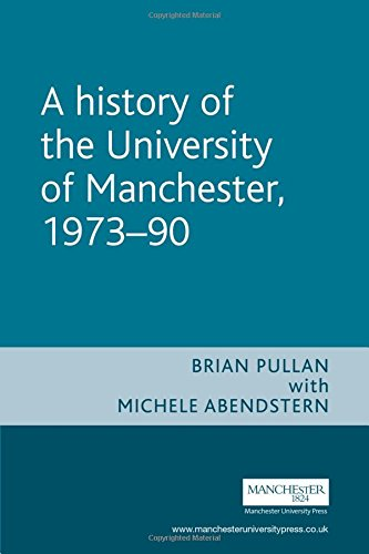 A History of the University of Manchester, 1973-90 By Brian Pullan