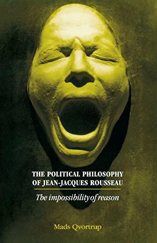 The Political Philosophy of Jean-Jacques Rousseau By Matt Qvortrup
