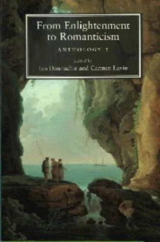From Enlightenment to Romanticism: Pt. 1: Anthology by Carmen Lavin (Open Unviersity)