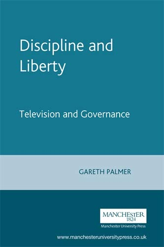 Discipline and Liberty By Gareth Palmer