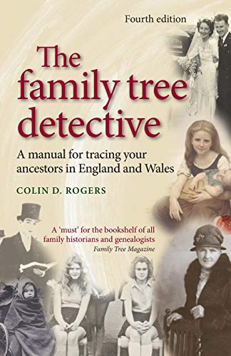 The Family Tree Detective By Colin Rogers