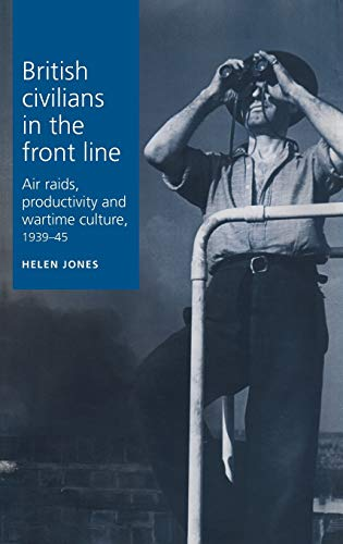 British Civilians in the Front Line By Helen Jones