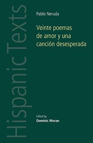 Veinte Poemas De Amor y Una Cancion Desesperada By Dominic Moran
