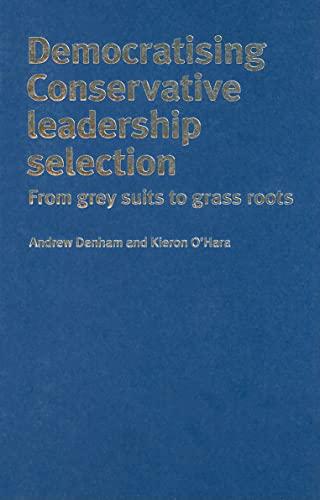 Democratising Conservative Leadership Selection By Andrew Denham