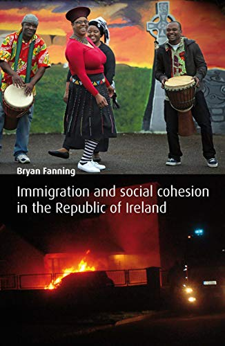 Immigration and Social Cohesion in the Republic of Ireland By Professor Bryan Fanning