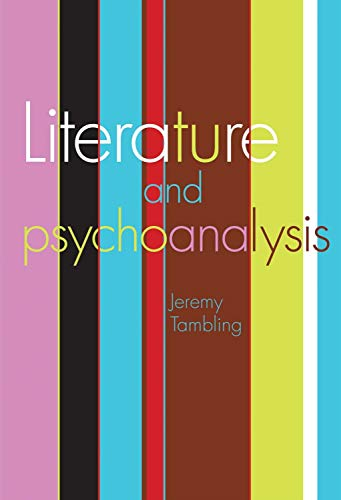 Literature and Psychoanalysis By Professor Jeremy Tambling