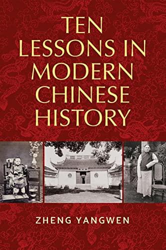 Ten Lessons in Modern Chinese History By Yangwen Zheng