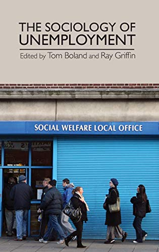 The Sociology of Unemployment By Edited by Tom Boland