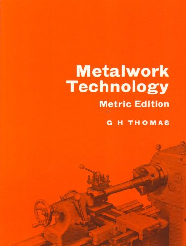 Metalwork Technology By Gilbert Howard Thomas