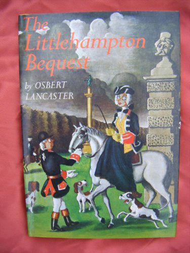 The Littlehampton Bequest By Osbert Lancaster