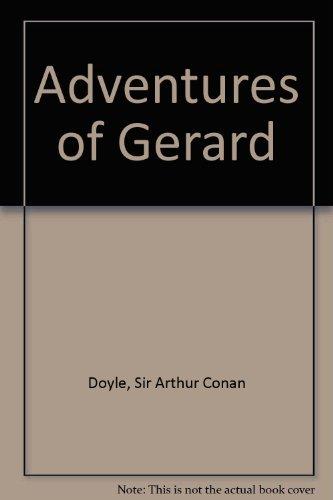 Adventures of Gerard By Sir Arthur Conan Doyle