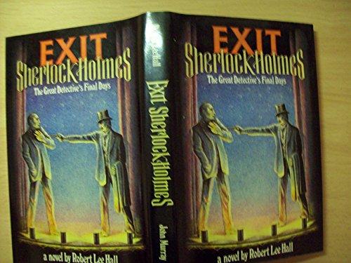 Exit Sherlock Holmes By Robert Lee Hall