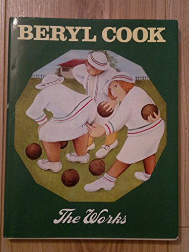 Beryl Cook: The Works by Beryl Cook