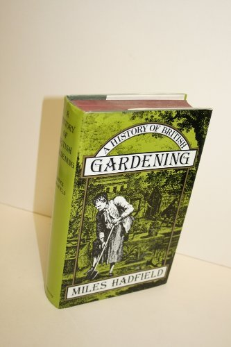 A History of British Gardening By Miles Hadfield