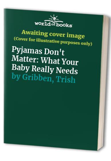 Pyjamas Don't Matter By Trish Gribben