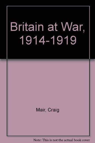 Britain at War, 1914-1919 by Craig Mair