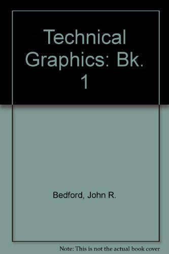 Technical Graphics By John R. Bedford